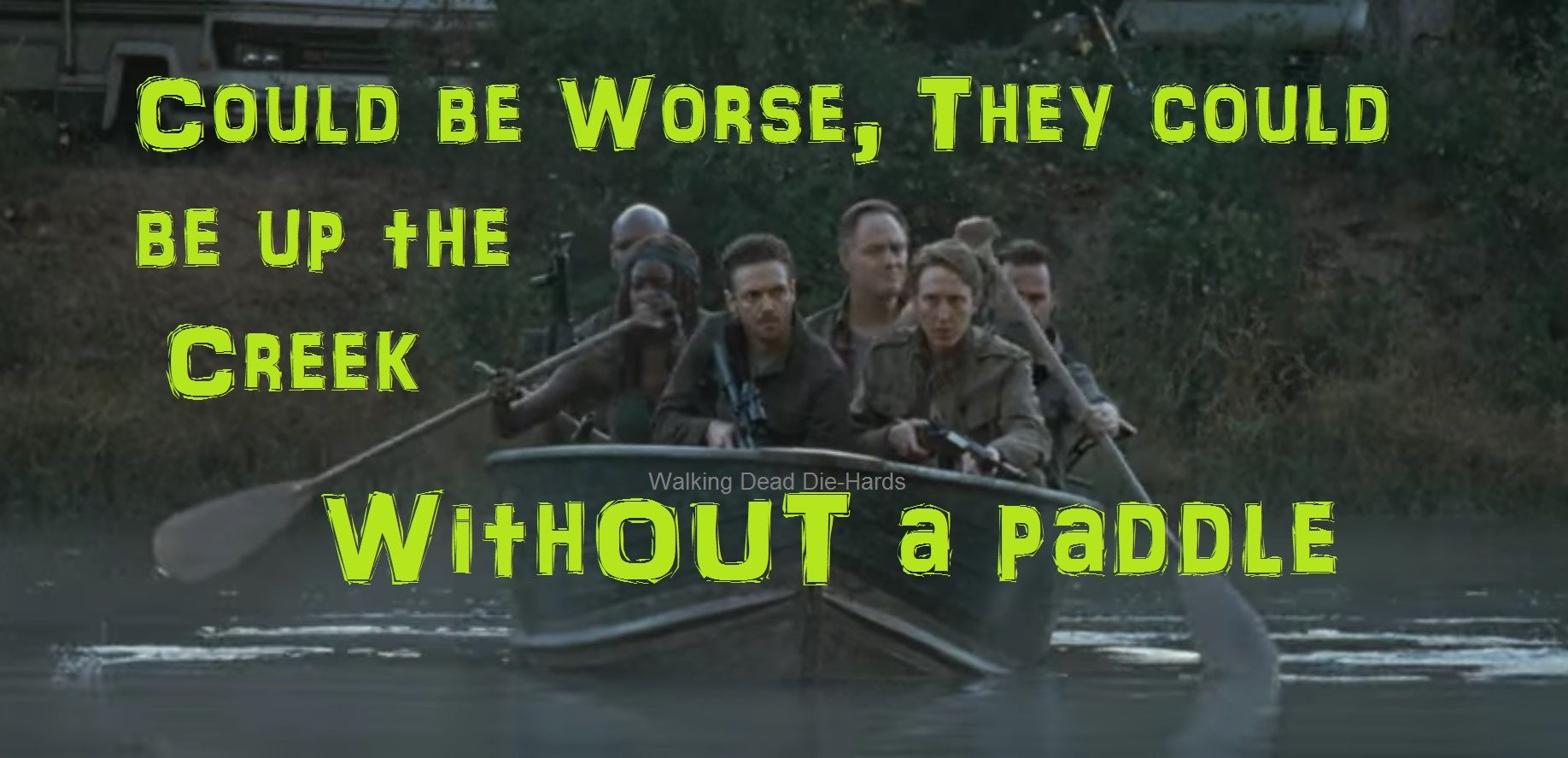 Row row row your boat. ♫  .. The Waling Dead 7.15