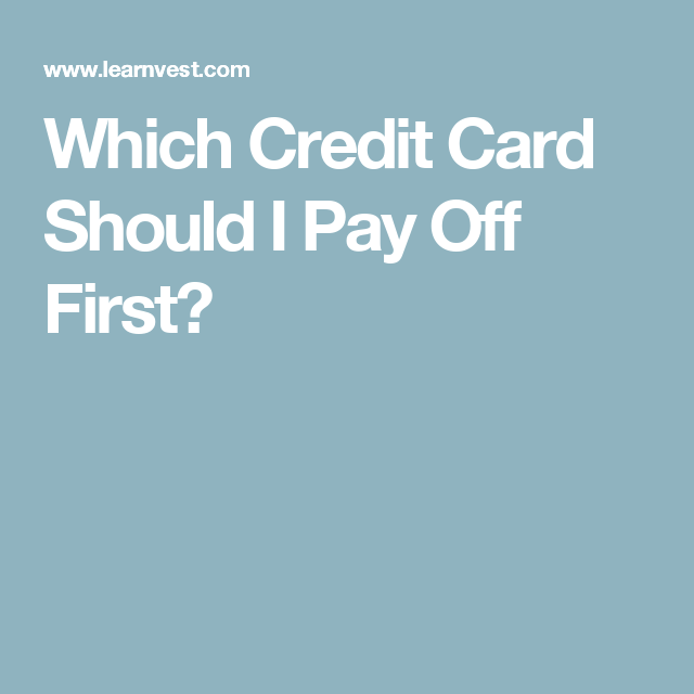 which credit card to pay off first