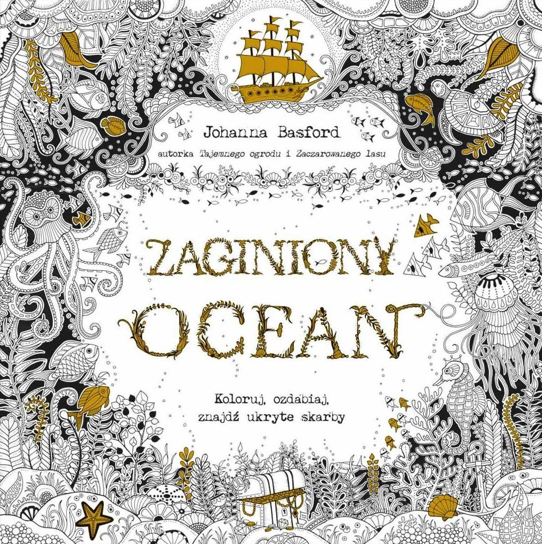 Zaginiony Ocean Johanna Basford Lost Ocean Coloring Book Lost Ocean Johanna Basford Coloring Book