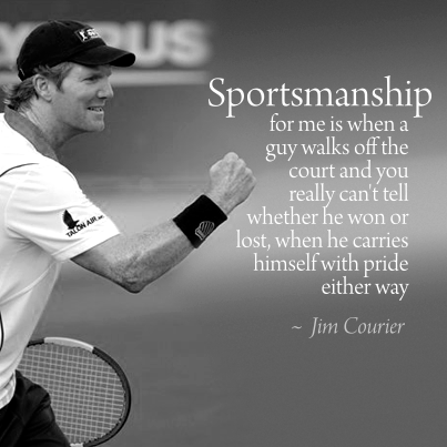 Pin By Jenny Garden On Inspirational Quotes Sportsmanship Quotes Jim Courier Tennis Quotes