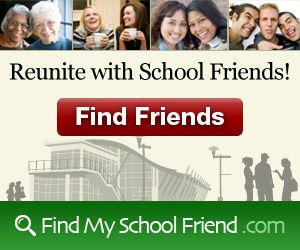 Search and find old friends ~ Sign up and join your school, FREE!