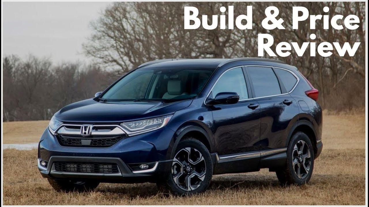 2019 Honda CRV EXL AWD Build & Price Review The 2019