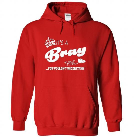 Its a Bray thing, You Wouldnt Understand !! #name #BRAY #gift #ideas #Popular #Everything #Videos #Shop #Animals #pets #Architecture #Art #Cars #motorcycles #Celebrities #DIY #crafts #Design #Education #Entertainment #Food #drink #Gardening #Geek #Hair #beauty #Health #fitness #History #Holidays #events #Home decor #Humor #Illustrations #posters #Kids #parenting #Men #Outdoors #Photography #Products #Quotes #Science #nature #Sports #Tattoos #Technology #Travel #Weddings #Women