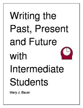 Writing Past, Present, and Future with Intermediate