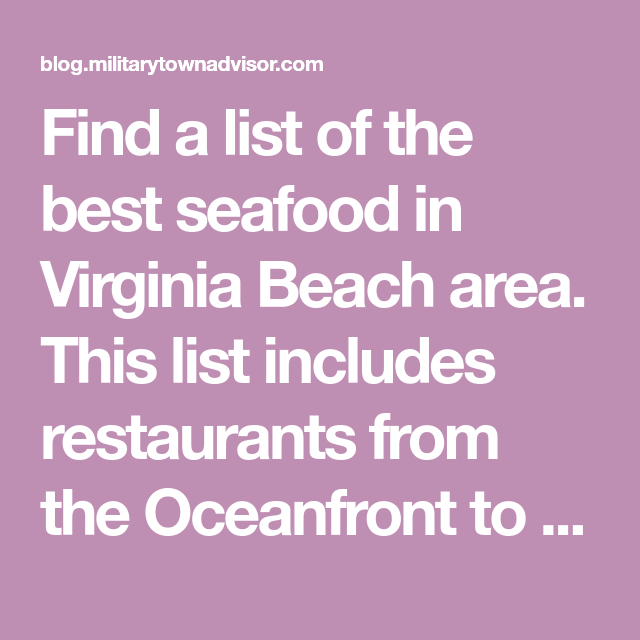 Find A List Of The Best Seafood In Virginia Beach Area This Includes Restaurants