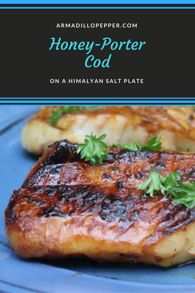 Honey Porter Cod Cooked On A Himalayan Salt Block Himalayan Salt Block Recipes Himalayan Salt Block Salt Block Recipes