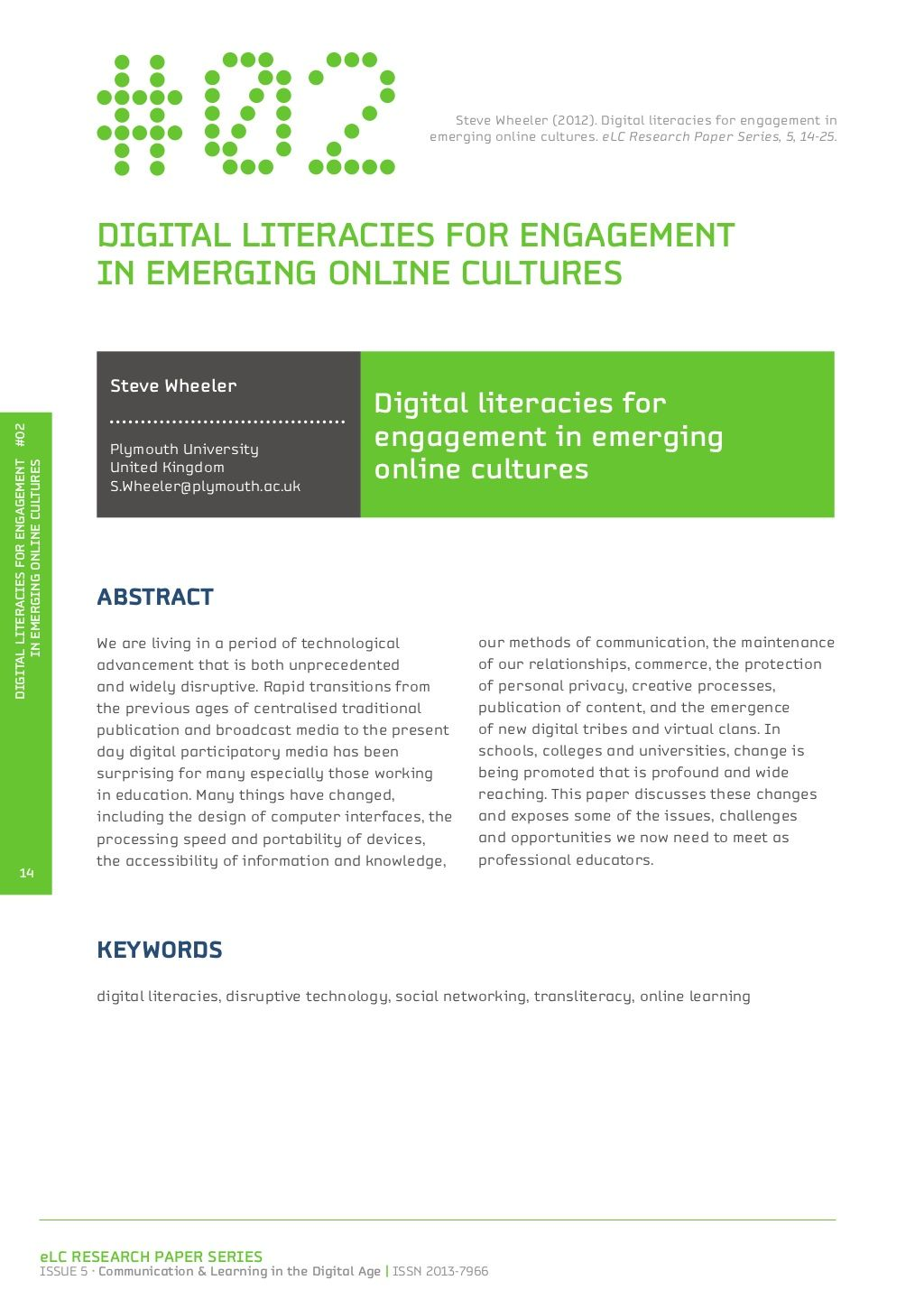 digital literacy research paper Being or becoming digitally literate is essential in being successful in this digital environment we will write a custom essay sample on digital literacy specifically for you for only $1638 here you will also find the best quotations, synonyms and word definitions to make your research paper.