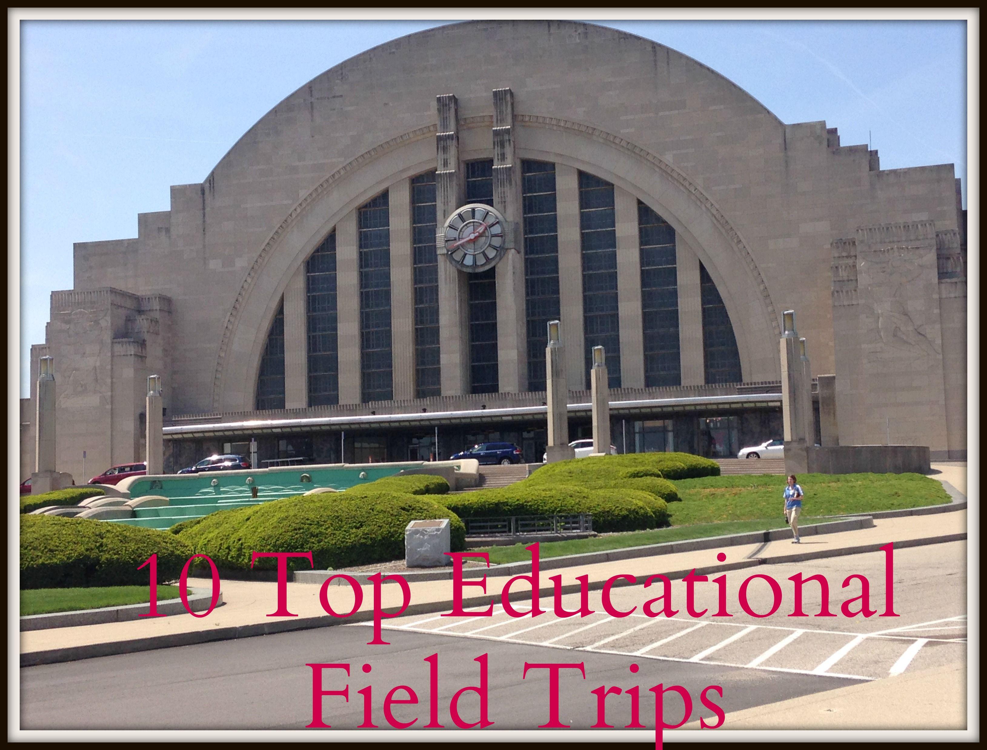 Top 10 Educational Field Trips