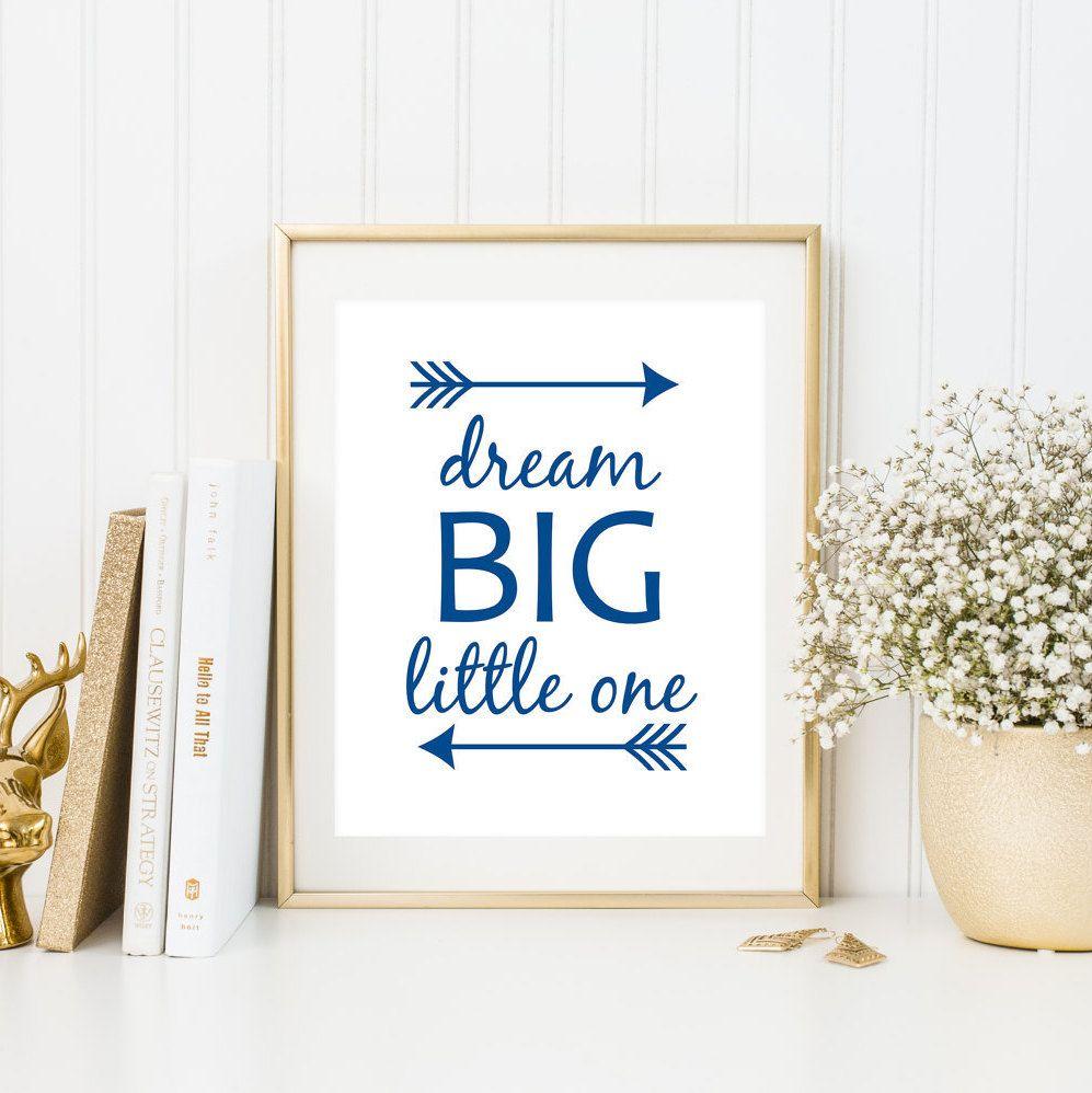 Dream big little one printable nursery quote print blue nursery