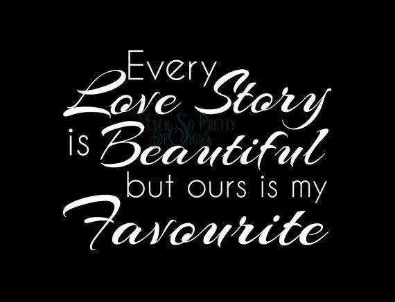 Download SVG file, DXF File, Every love story is beautiful, but ...