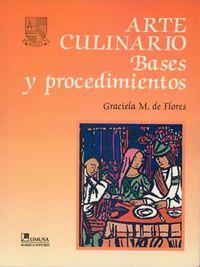LIBROS DVDS CD-ROMS ENCICLOPEDIAS EDUCACIÓN PREESCOLAR PRIMARIA SECUNDARIA PREPARATORIA PROFESIONAL: LIBRO : ARTE CULINARIO PARA EL PROFESIONAL DE LA C...