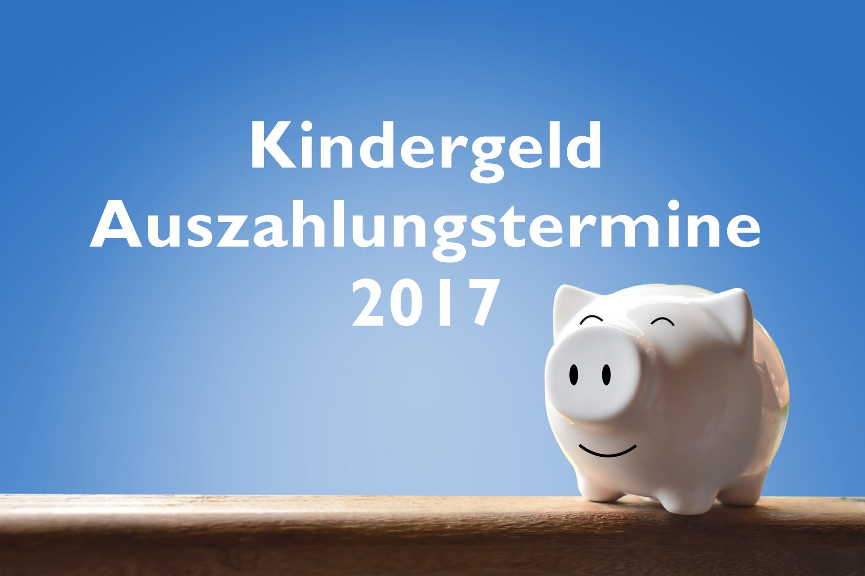 Kindergeld Auszahlungstermine 2017 Tabelle Kindergeld Kinder Geld