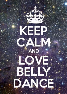 KEEP CALM AND LOVE BELLY DANCE