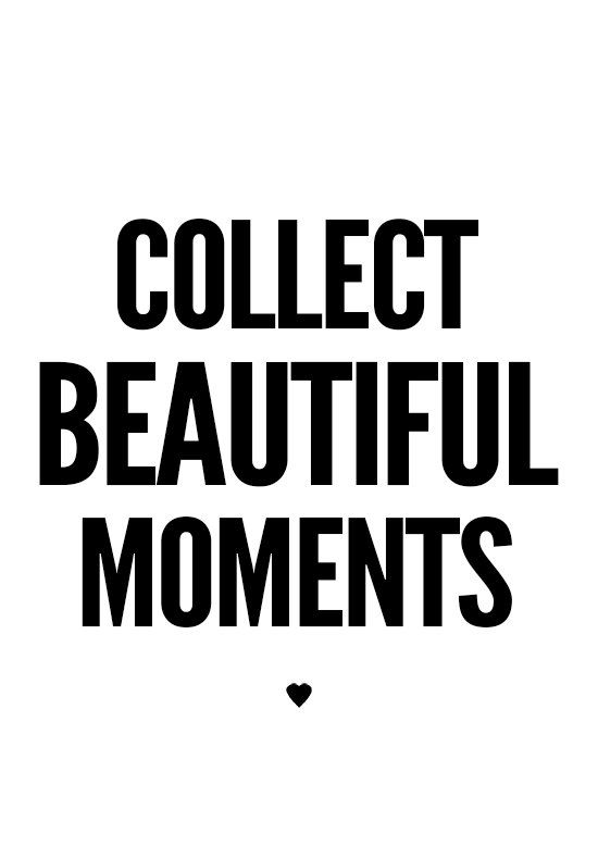 Collect Beautiful Moments Motivational Inspirational Quote Poster Print Wall Art