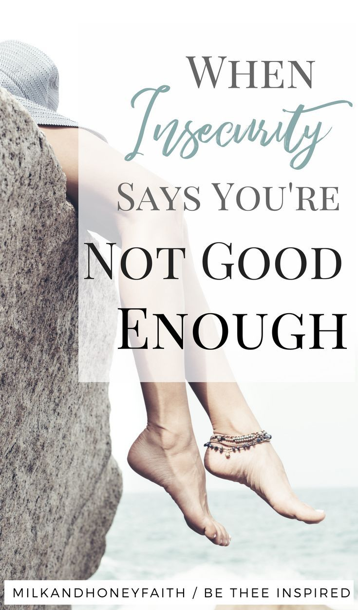 When Insecurity Says You Are Not Good Enough and What to