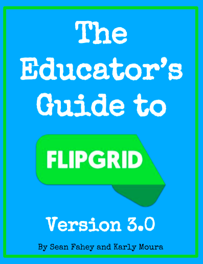 The Educator's Guide to Flipgrid FREE eBook by Sean Fahey