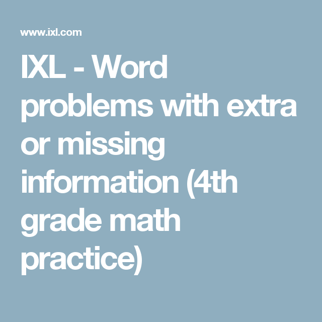 IXL - Word problems with extra or missing information (4th grade ...