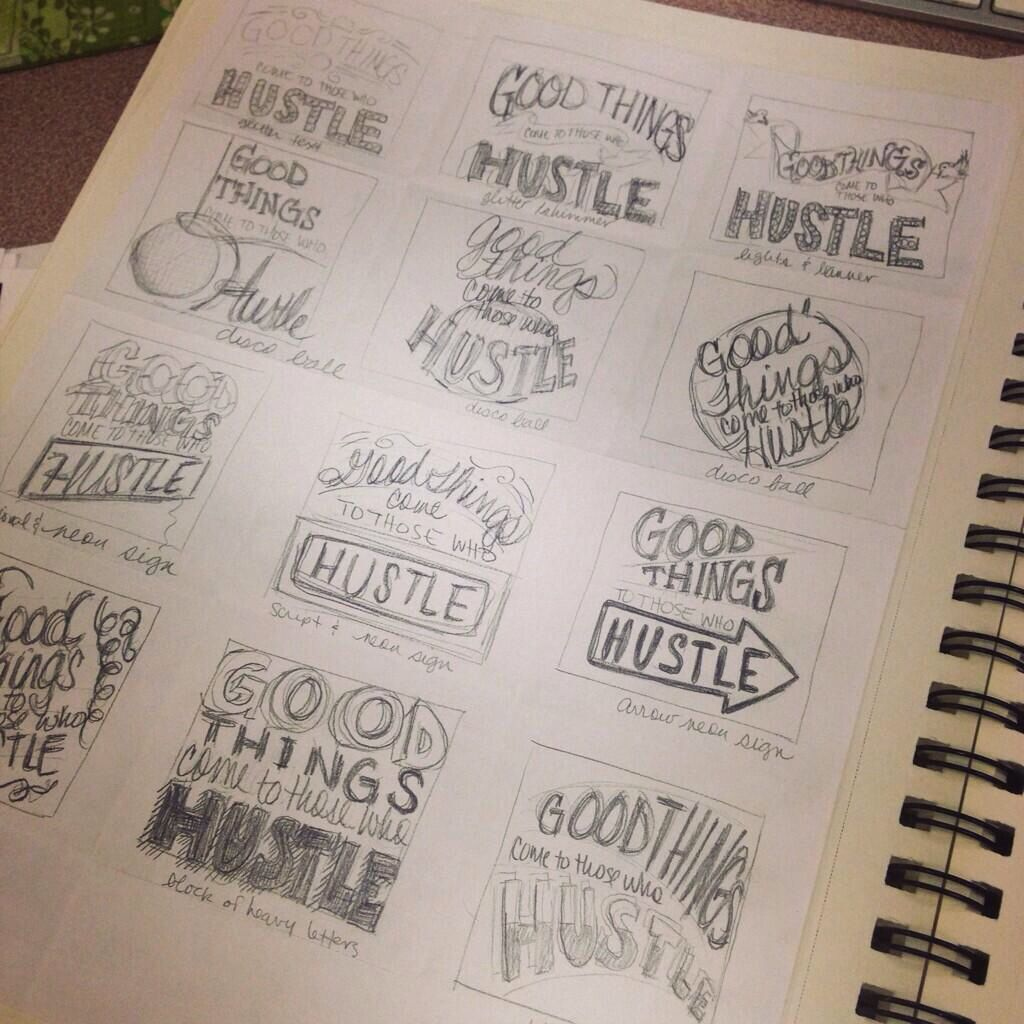 Good Things Come To Those Who Hustle sketches