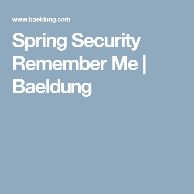 Spring Security Remember Me | Baeldung | Security