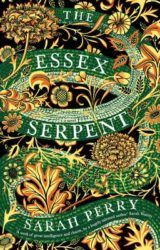 The Essex Serpent | a novel by Sarah Perry