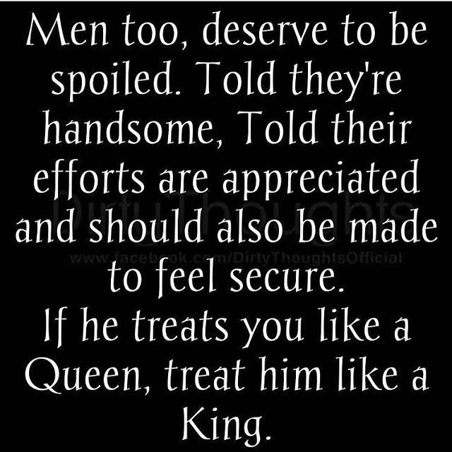 Ladies Dont Forget To Treat Your Man Like A King Truths Love