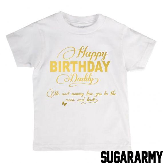 Happy Birthday Daddy T Shirt Golden Text