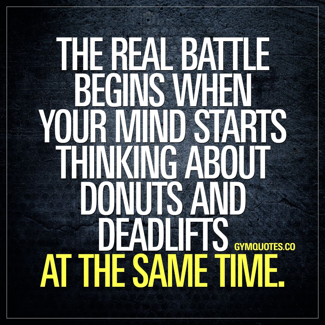 Funny Gym Quotes When Your Mind Starts Thinking About Donuts And Deadlifts