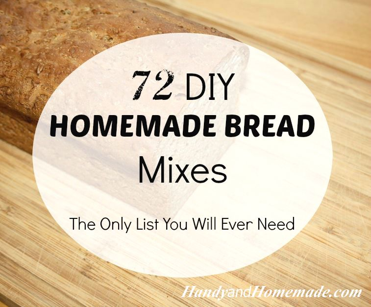 72 Diy Bread Mixes Recipes Jpg 757 627 With Images Bread Mix Homemade Bread Recipes
