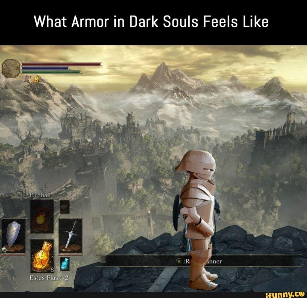 What Armor in Dark Souls Feels Like - iFunny :)   Dark ...
