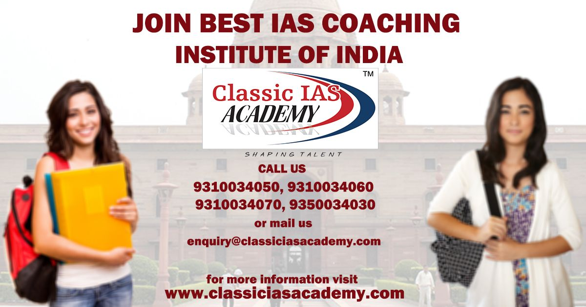 join the best #ias coaching institute in india, classic ias academy