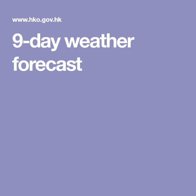 9 Day Weather Forecast