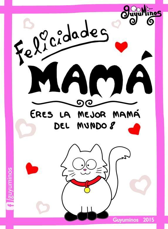 Guyuminos Mejor Mama Del Mundo La Mejor Mama Felicidades Mamacita