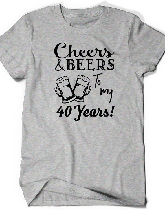 Cheers And Beers Birthday Shirt Funny Tshirt T Tee Bday Mens Womens Ladies Gift Present Turning 40 Years Old Husband Wife