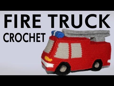 Crochet Fire Truck Youtube Camion De Bomberos Tejidos A Crochet Ganchillo Manualidades