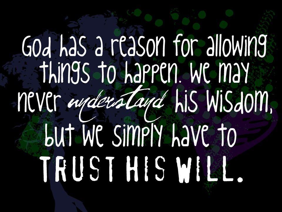 Trust His Will.