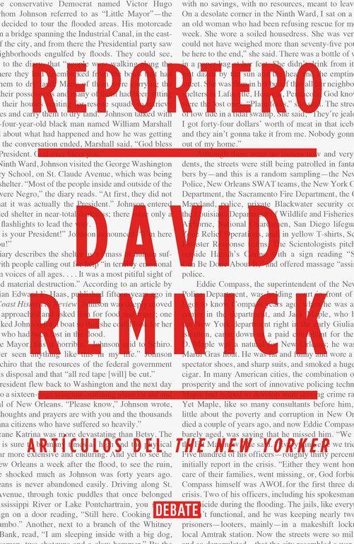 Reportero. David Remnick.