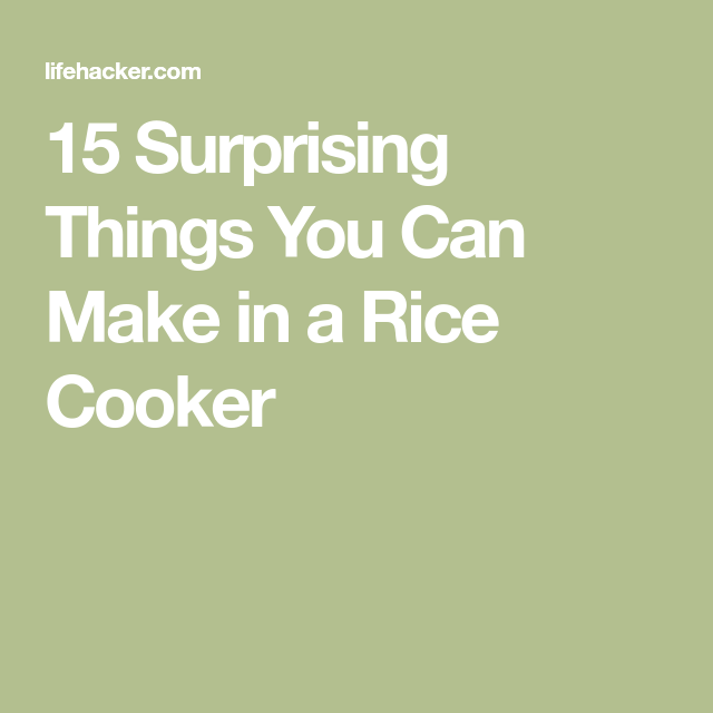 Surprising And Delicious Foods You Can Make In A Rice