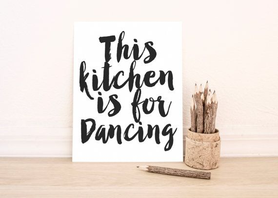 Printable art this kitchen is for dancing typography art print black and white kitchen