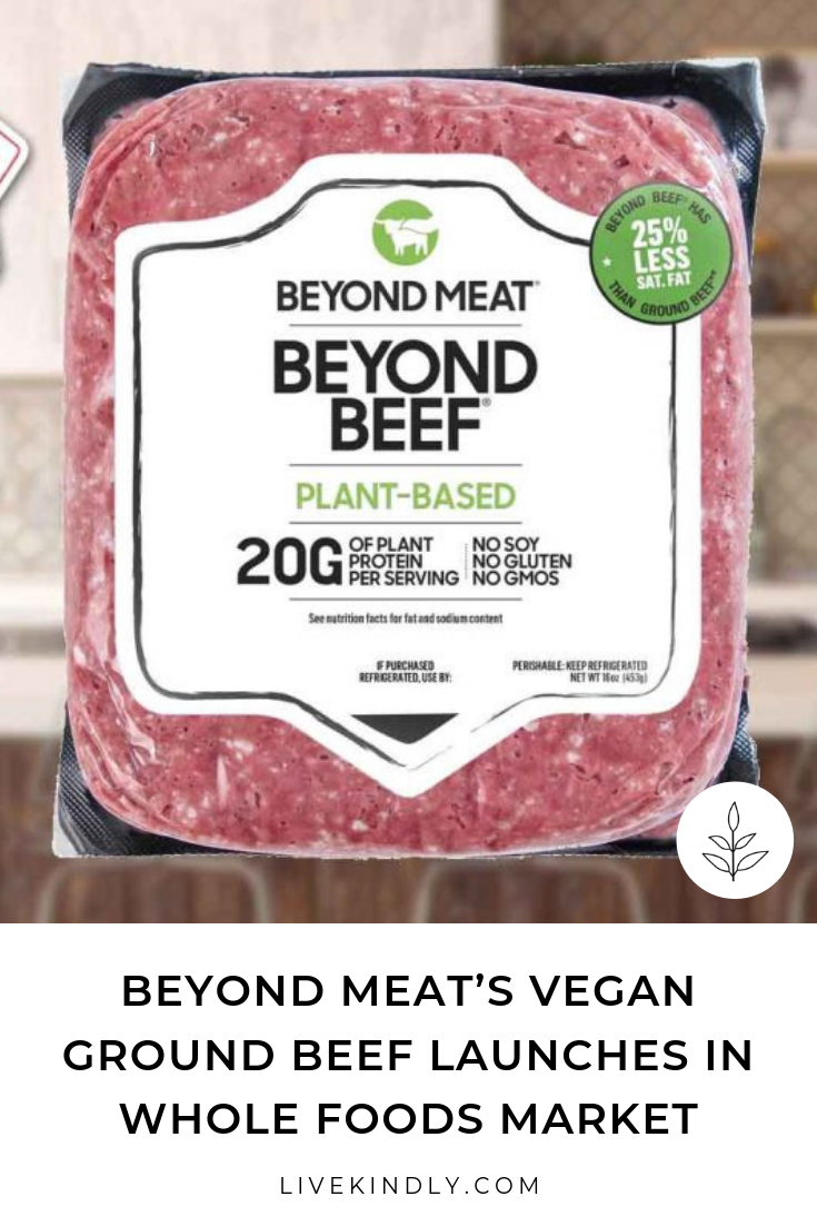 Beyond Meat S Vegan Ground Beef Launches In Whole Foods Market Vegan Ground Beef Whole Food Recipes Whole Foods Market