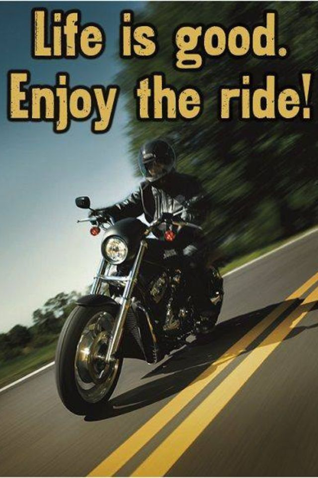 Enjoy The Ride Motorcycle Riding Quotes Riding Quotes Bike