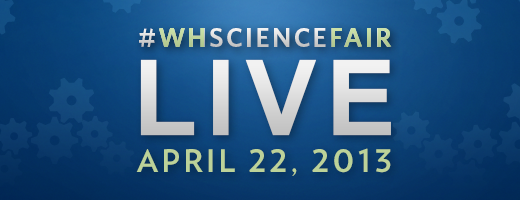 Barack's Hosting The 2013 Science Fair, Monday April 22nd. Watch Live & Visit WhiteHouse.Gov/ScienceFair on April 22nd to see live coverage, interviews and highlights from the 2013 White House Science fair.