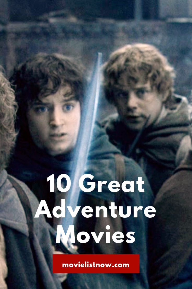 10 Great Adventure Movies Movie List Now Adventure Movies Adventure Movie Action Adventure Movies