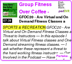#SPORTS #PODCAST  Group Fitness Over Coffee - Podcast    GFOC20 - Are Virtual and On Demand Fitness Classes a Threat to Instructors?    LISTEN...  http://podDVR.COM/?c=bce35c3e-b626-88f3-9123-0042f266cf52