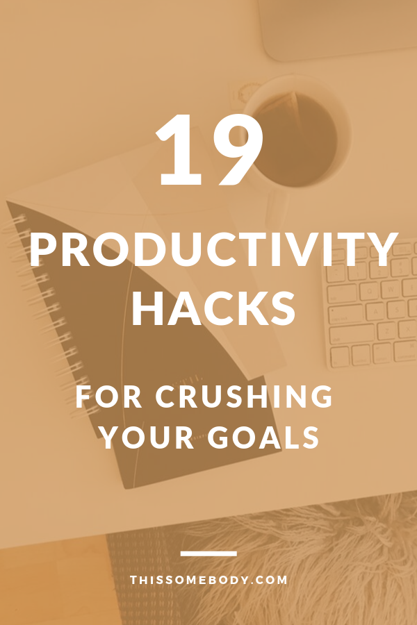 19 productivity hacks for crushing your goals #planningyourday
