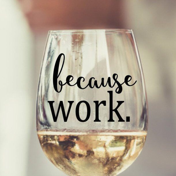 Because Work Stemless Wine Glass, Wine Glass Gift, Wine Lover, Gift for Wine Drinker, Gift for Co Worker, Birthday Gifts, Funny Wine Glass