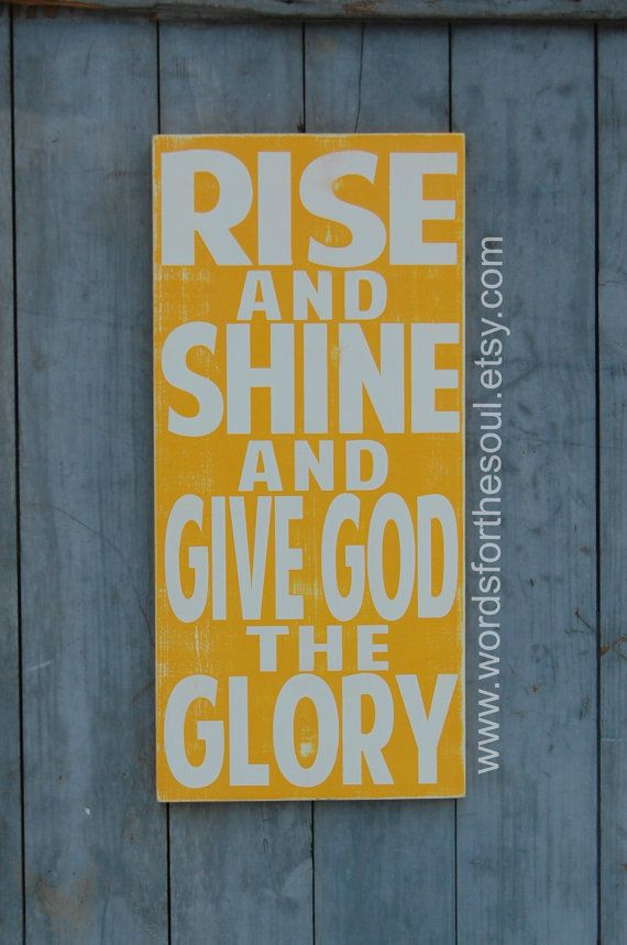 Rise and Shine - Give God the Glory - Wooden Sign - Christian Wall ...