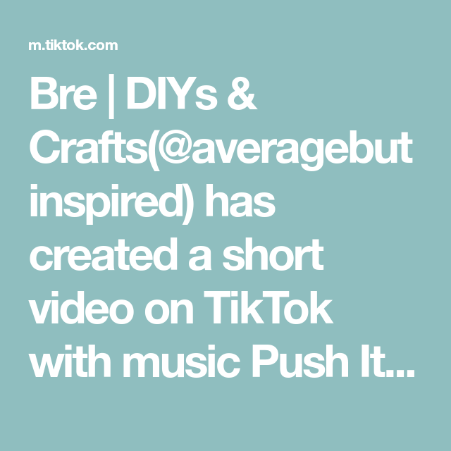 Bre Diys Crafts Averagebutinspired Has Created A Short Video On Tiktok With Music Push It Re Recorded Remast In 2021 Cheap Crafts Reuse Crafts Diy Home Crafts