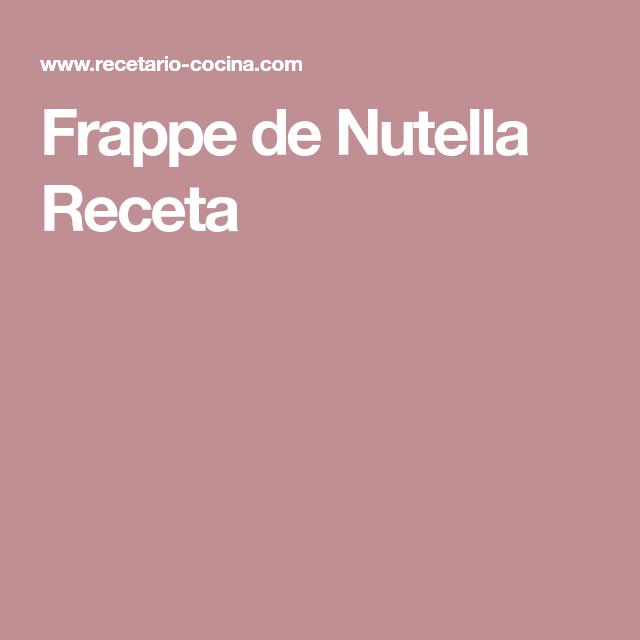 Frappe de Nutella Receta