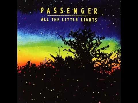 Passenger All The Little Lights 2012 Full Album Mp3 Download Passenger Let Her Go Passenger Music Let Her Go