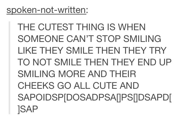 Unless it's me because I have the most unattractive smile ever.